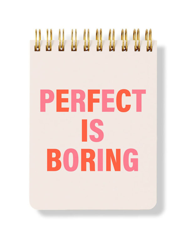 Perfect Is Boring - Spiral Bloknot - Spiral Notepad