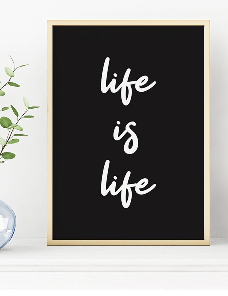 Life is Life Duvar Tablosu